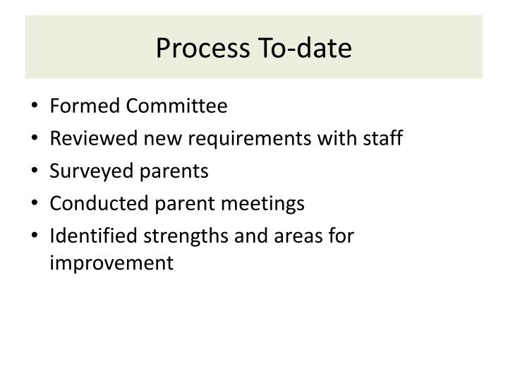 Process To-date