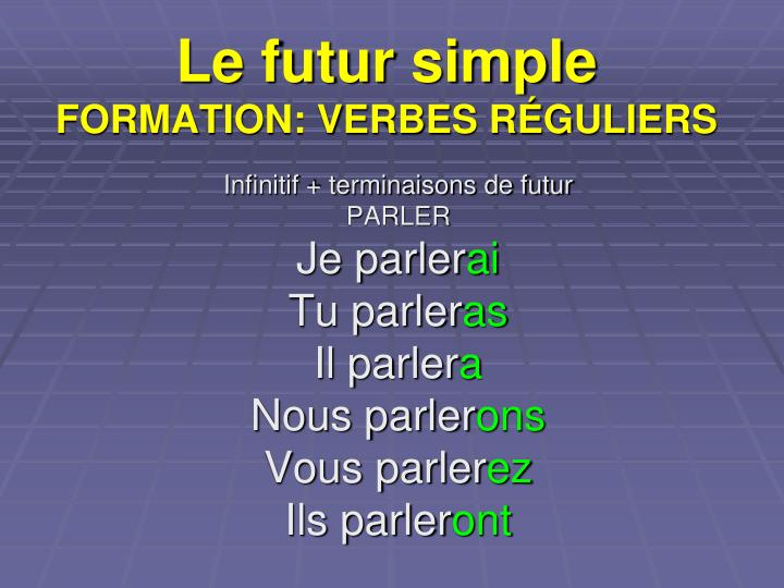 Le futur simple formation verbes r guliers
