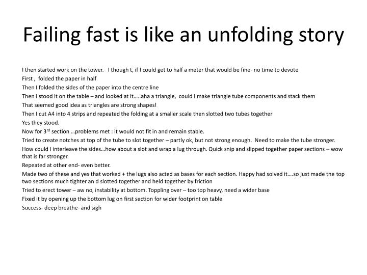 Failing fast is like an unfolding story