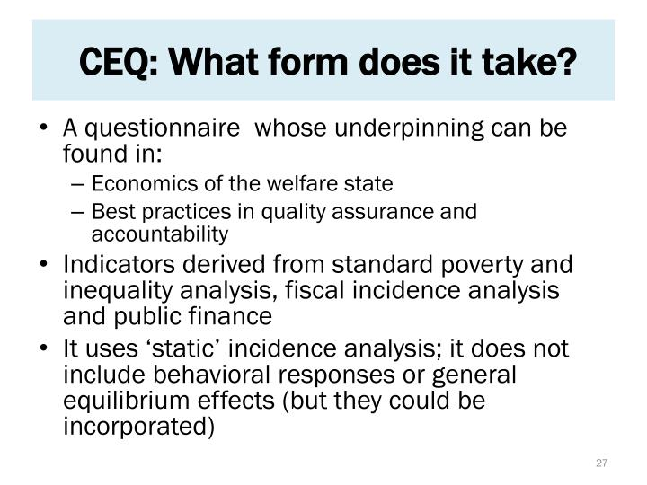 CEQ: What form does it take?