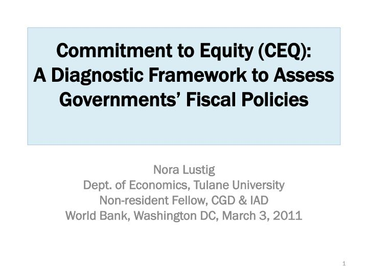 Commitment to equity ceq a diagnostic framework to assess governments fiscal policies