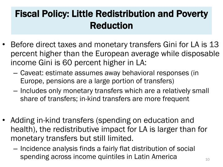 Fiscal Policy: Little Redistribution and Poverty Reduction