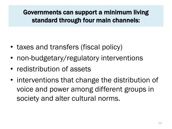 Governments can support a minimum living standard through four main channels: