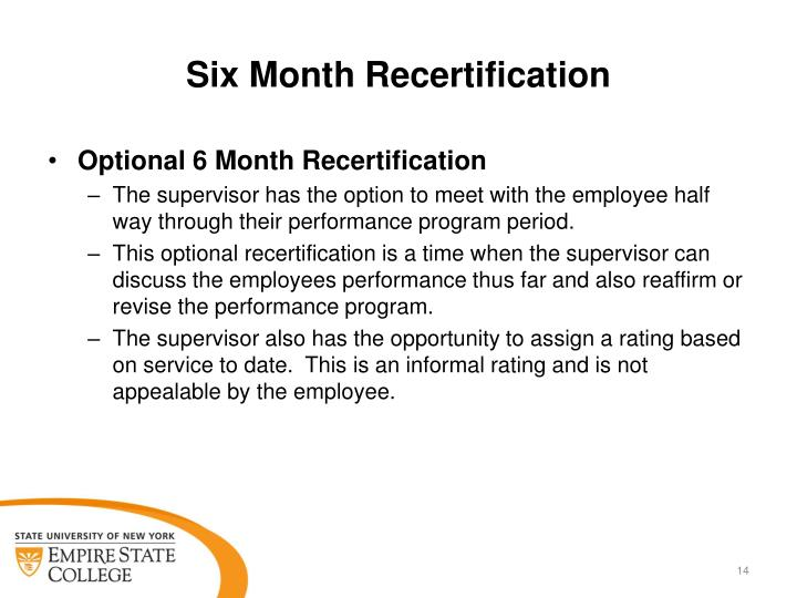Six Month Recertification