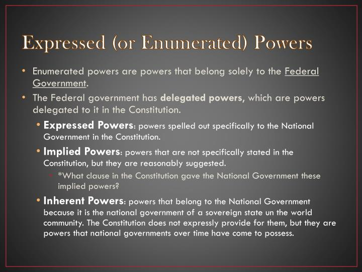 Expressed (or Enumerated) Powers