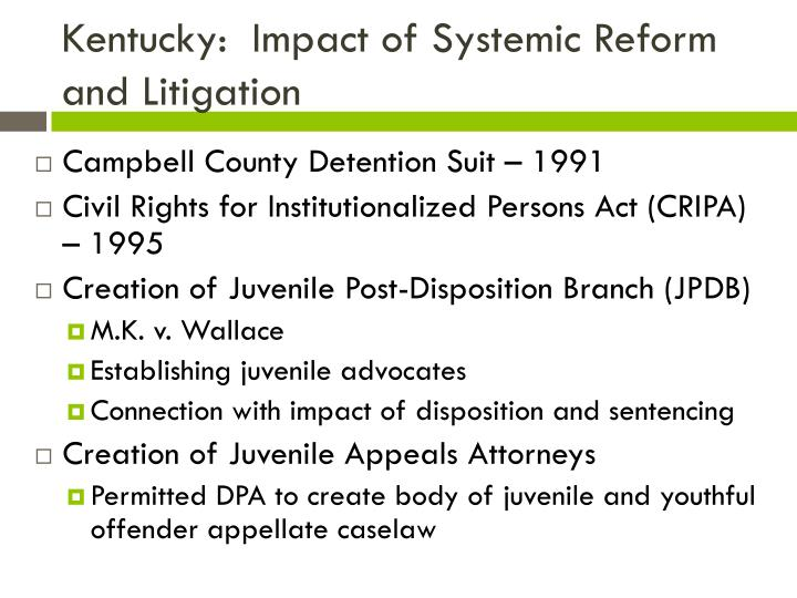 Kentucky:  Impact of Systemic Reform and Litigation