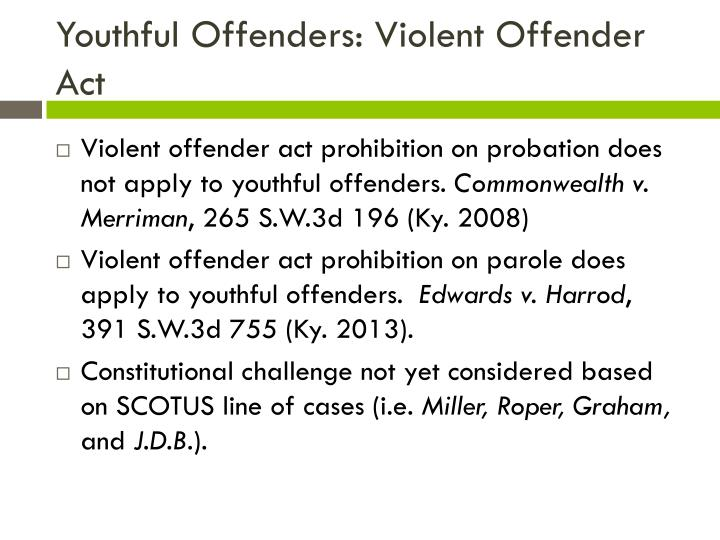 Youthful Offenders: Violent Offender Act