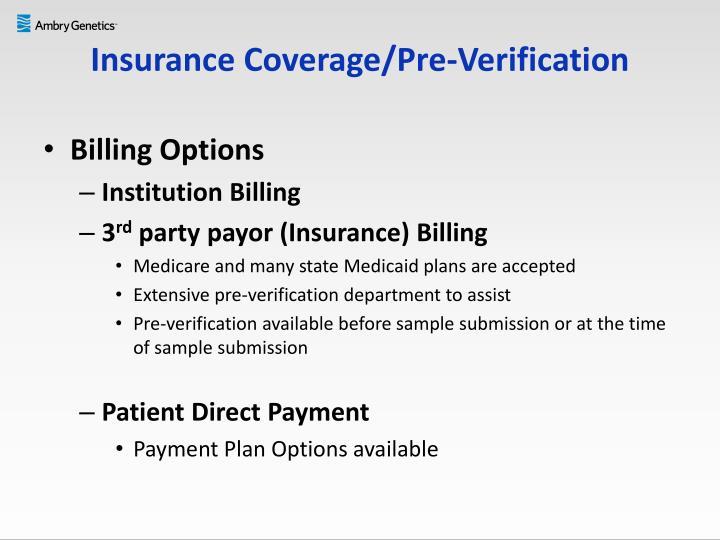 Insurance Coverage/Pre-Verification