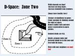 d space zone two
