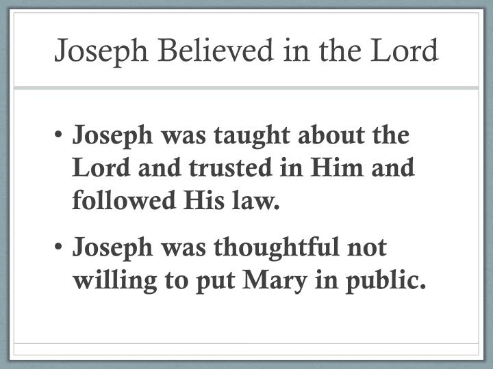 Joseph Believed in the Lord