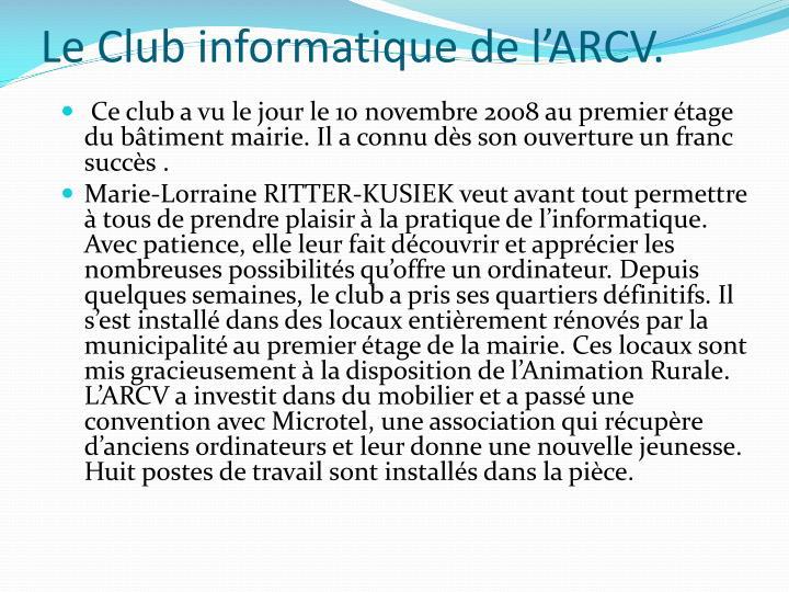 Le Club informatique de l'ARCV.