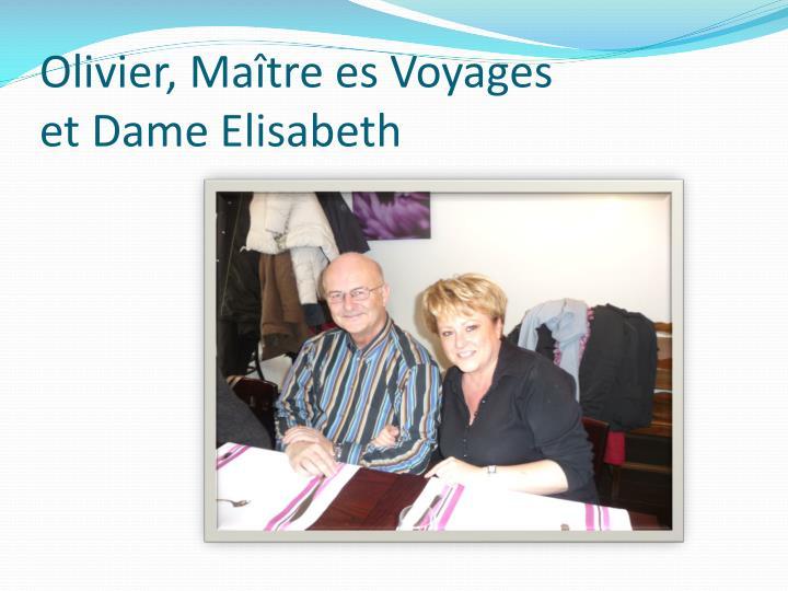 Olivier, Maître es Voyages