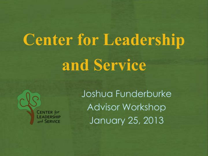 center for leadership and service n.