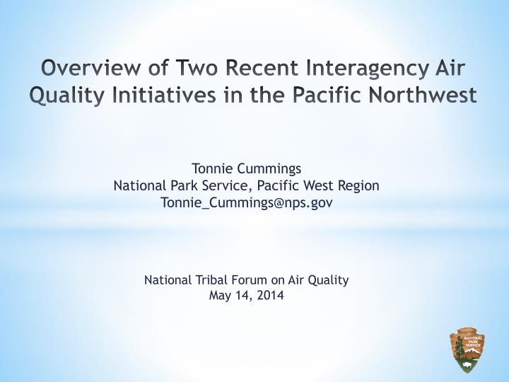 Overview of two recent interagency air quality initiatives in the pacific northwest