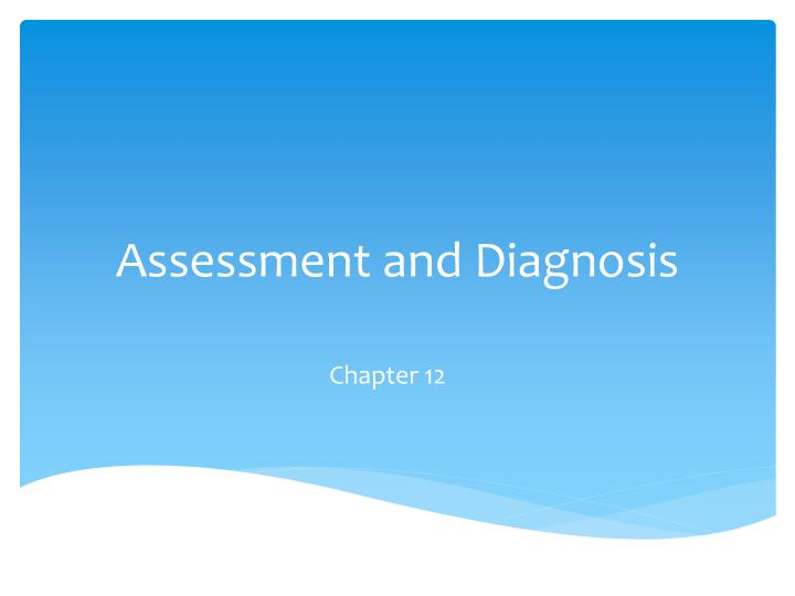 assessment and diagnosis n.