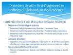 disorders usually first diagnosed in infancy childhood or adolescence1