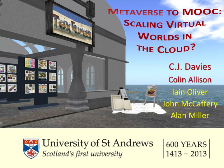 Metaverse t o mooc scaling virtual worlds in the cloud