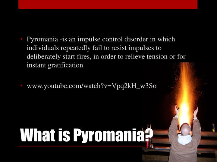 What is pyromania