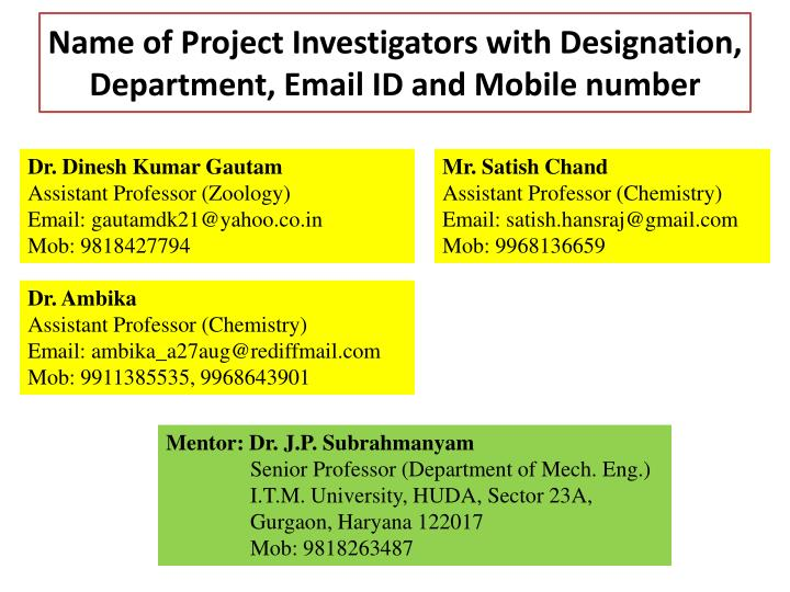 Name of Project Investigators with Designation, Department, Email ID and Mobile number