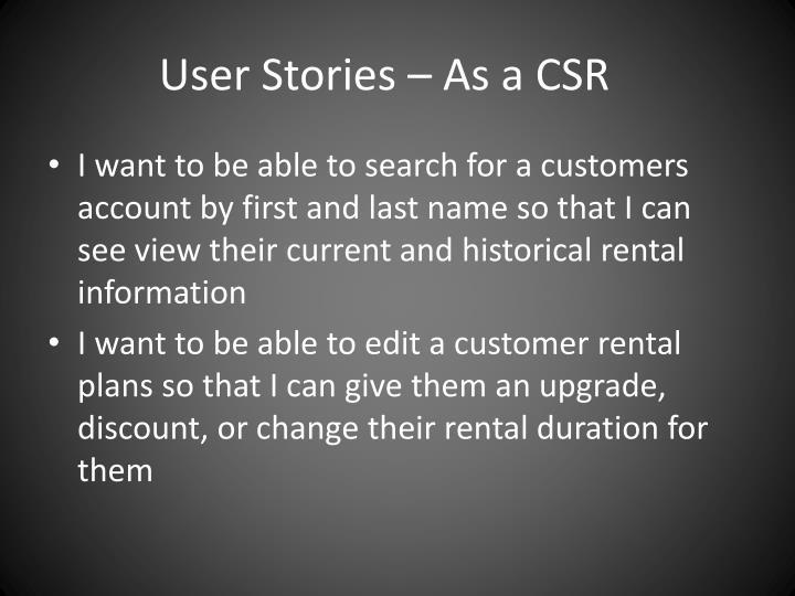 User Stories – As a CSR