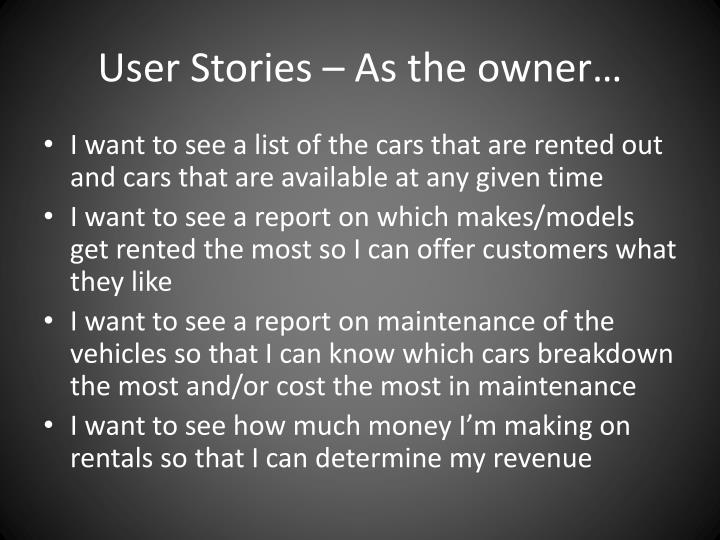 User Stories – As the owner…