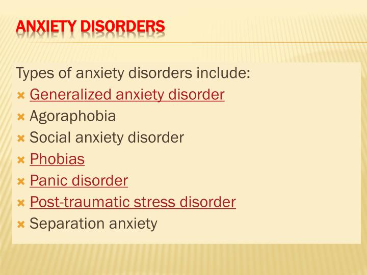 Types of anxiety disorders include: