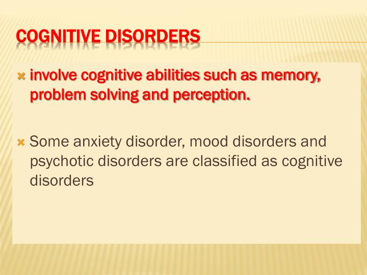 involve cognitive abilities such as memory, problem solving and perception.