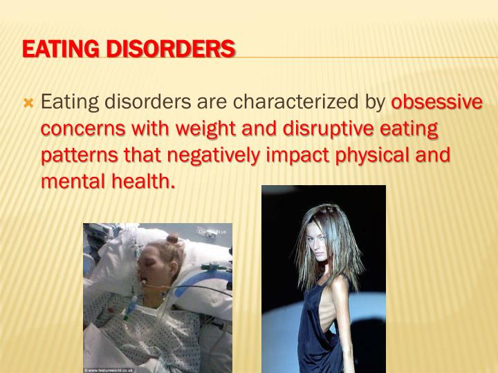 Eating disorders are characterized by
