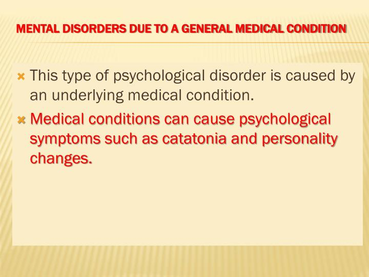 This type of psychological disorder is caused by an underlying medical condition.