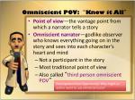 omniscient pov know it all