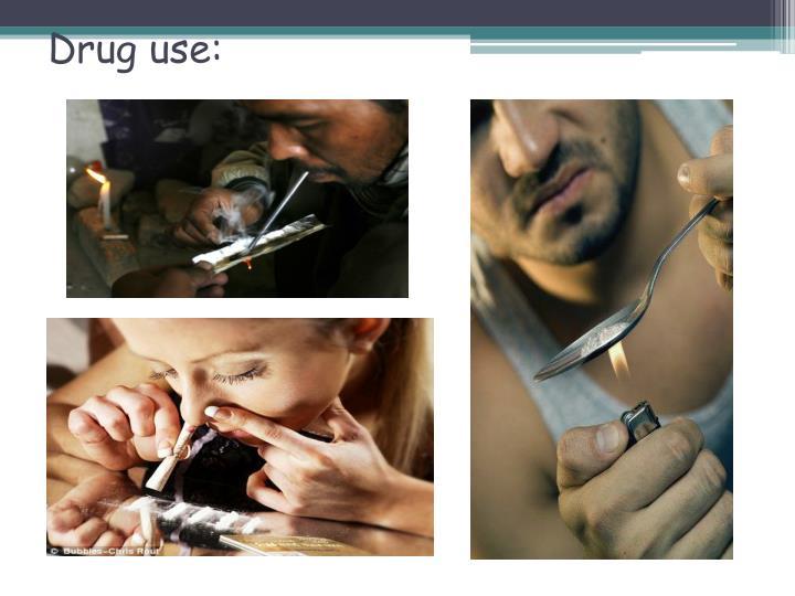 Drug use: