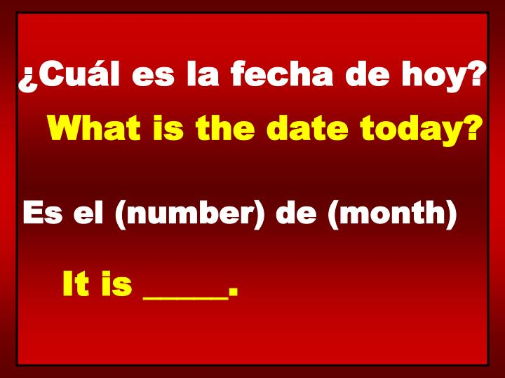 ¿Cuál es la fecha de hoy?