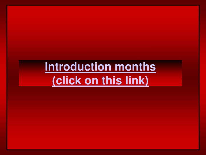 Introduction months