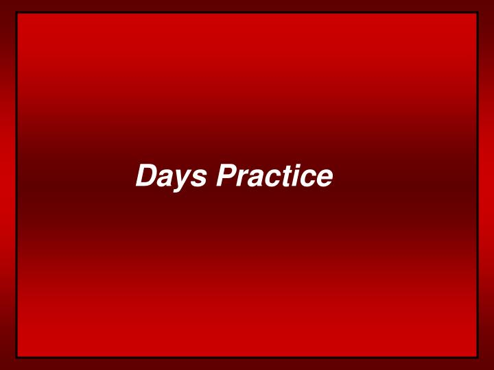 Days Practice