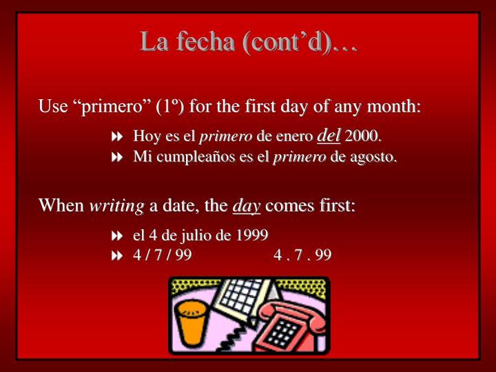 La fecha (cont'd)…