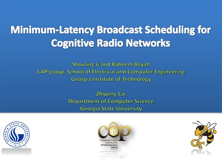 minimum latency broadcast scheduling for cognitive radio networks n.