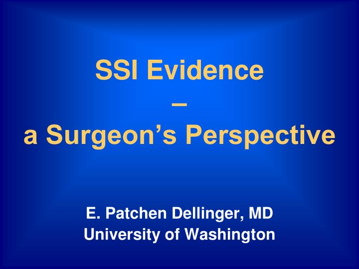 ssi evidence a surgeon s perspective n.