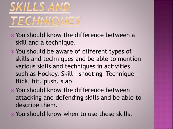 Skills and techniques