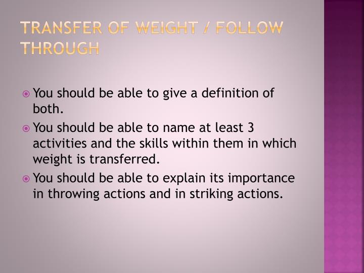 Transfer of weight / follow through