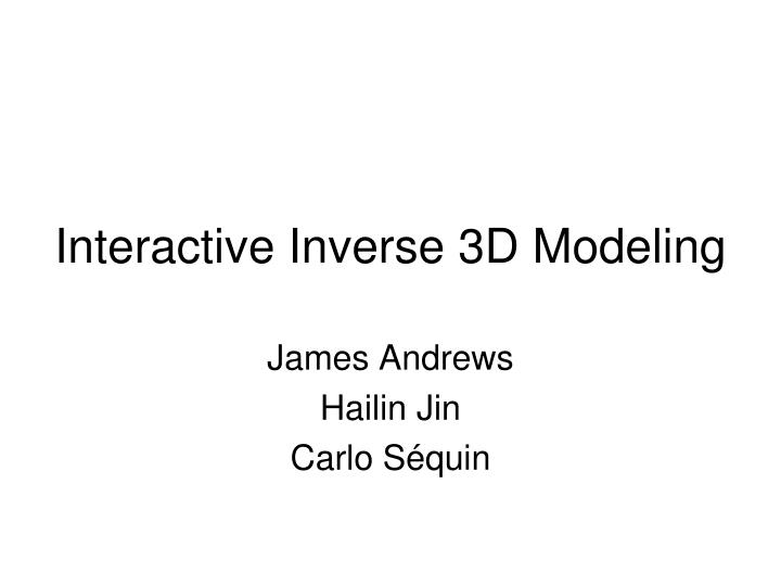 interactive inverse 3d modeling n.