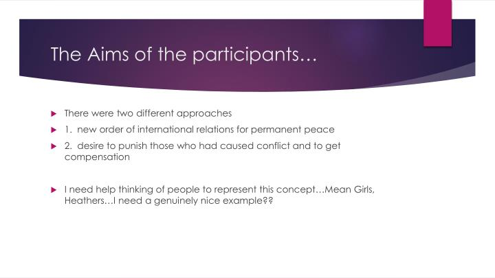 The Aims of the participants…