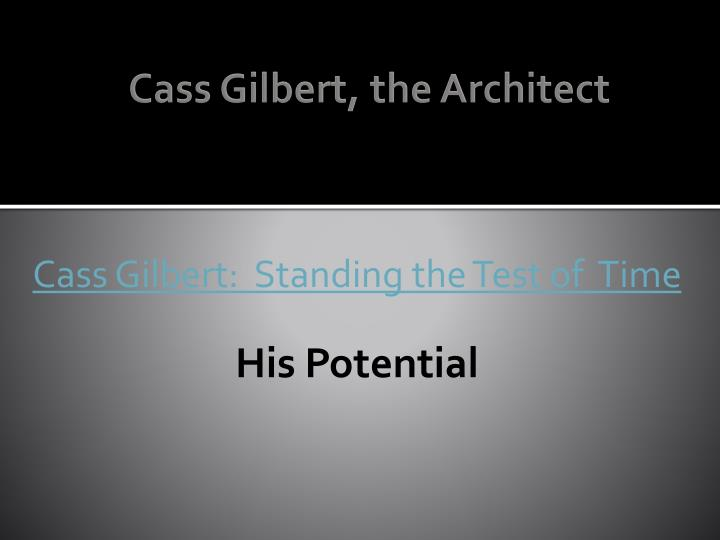 Cass Gilbert, the Architect