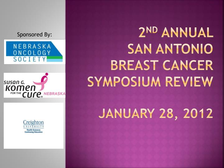 2 nd annual san antonio breast cancer symposium review january 28 2012 n.