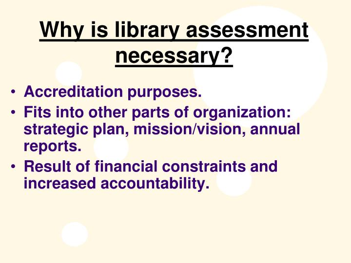 Why is library assessment necessary?