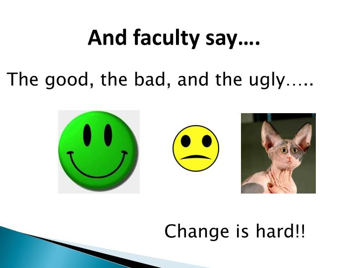 And faculty