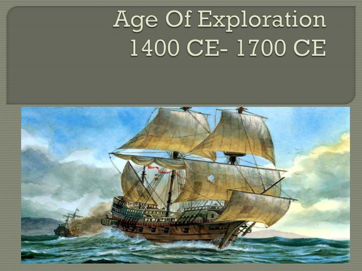 Age Of Exploration Ppt: Age Of Exploration 1400 CE- 1700 CE PowerPoint