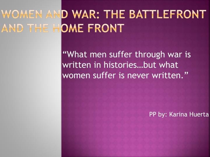 women and war the battlefront and the home front