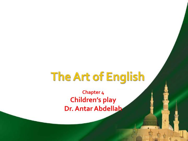 Chapter 4 children s play dr antar abdellah