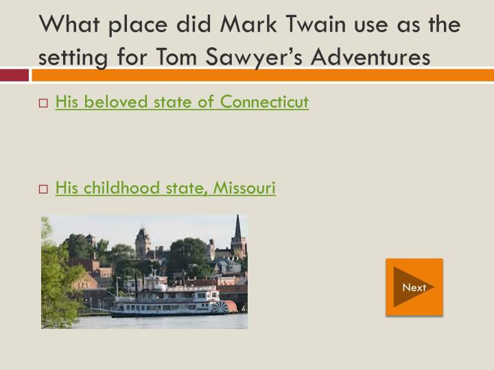 What place did Mark Twain use as the setting for Tom Sawyer's Adventures