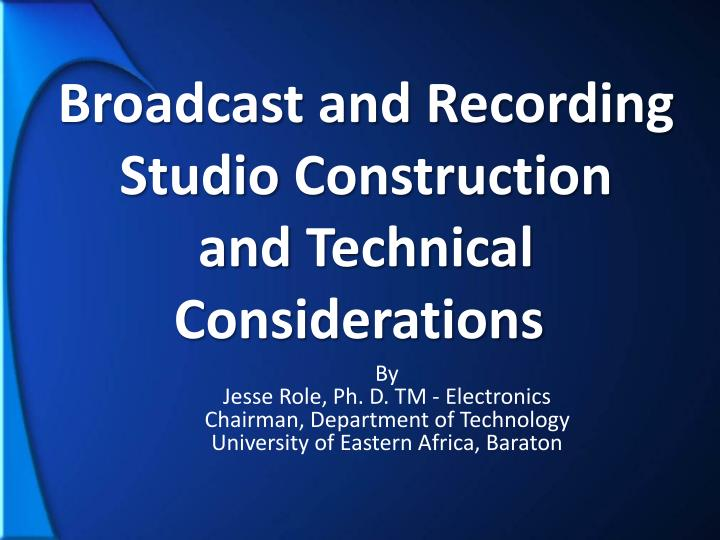 broadcast and recording studio construction and technical considerations n.